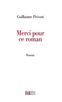 Merci pour ce roman - GuillaumePrévost