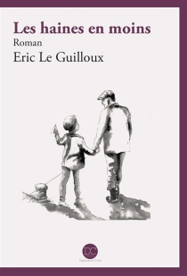 Les haines en moins - EricLe Guilloux