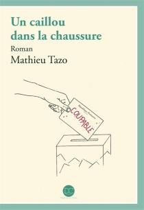 Un caillou dans la chaussure - MathieuTazo