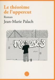 Le théorème de l'uppercut - Jean-MariePalach