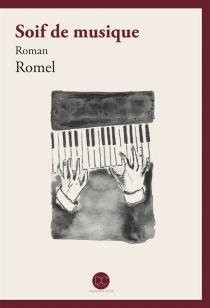 Soif de musique - Romel