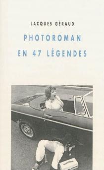 Photoroman en 47 légendes - JacquesGéraud