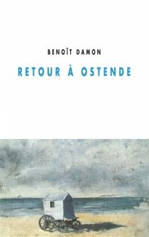 Retour à Ostende : mascarade - BenoîtDamon