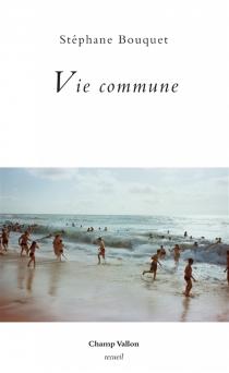 Vie commune - StéphaneBouquet