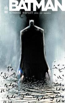 Batman : sombre reflet : intégrale - FrancescoFrancavilla