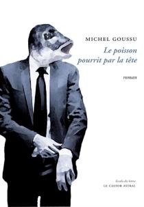 Le poisson pourrit par la tête : burn-out - MichelGoussu