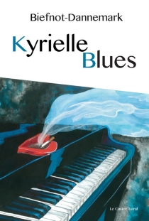 Kyrielle blues - Véronique Biefnot