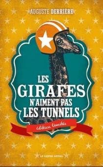 Les girafes n'aiment pas les tunnels - AugusteDerrière