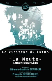Le visiteur du futur : la meute : l'intégrale - Slimane-BaptisteBerhoun