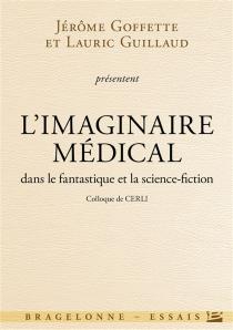 L'imaginaire médical : dans le fantastique et la science-fiction -