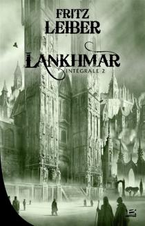 Lankhmar : intégrale - FritzLeiber