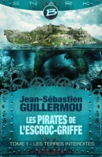 Les pirates de l'Escroc-Griffe - Jean-SébastienGuillermou