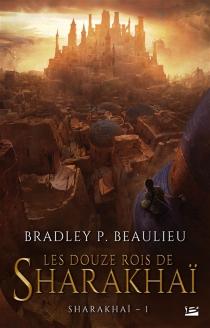 Sharakhaï - Bradley P.Beaulieu