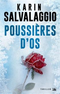 Poussières d'os - KarinSalvalaggio