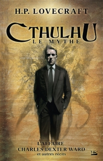 Cthulhu : le mythe - Howard Phillips Lovecraft