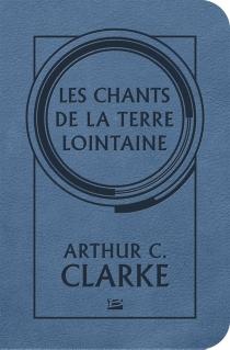 Les chants de la terre lointaine - Arthur C.Clarke