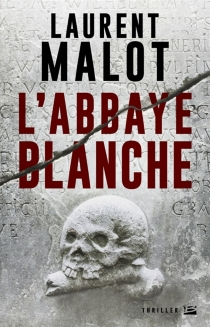L'abbaye blanche - LaurentMalot