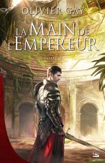 La main de l'empereur - OlivierGay