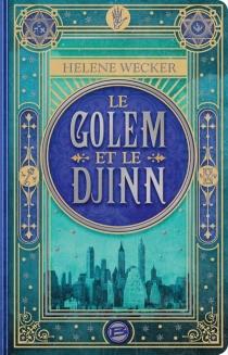 Le golem et le djinn - HeleneWecker