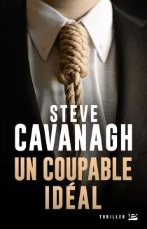 Un coupable idéal - SteveCavanagh