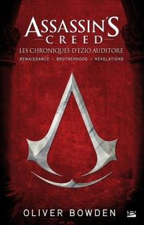 Assassin's creed | les chroniques d'Ezio Auditore - OliverBowden