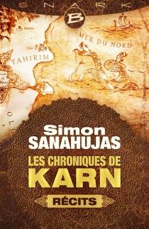 Les chroniques de Karn : récits - SimonSanahujas