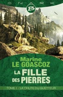 La fille des pierres - MarineLe Goascoz