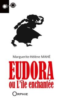 Eudora ou L'île enchantée - Marguerite-HélèneMahé