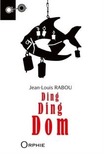 Ding Ding Dom - Jean-LouisRabou