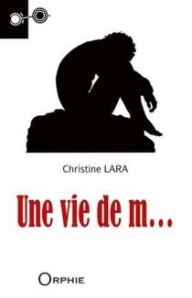 Une vie de merde - ChristineLara