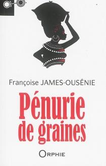 Pénurie de graines - FrançoiseJames Loe-Mie