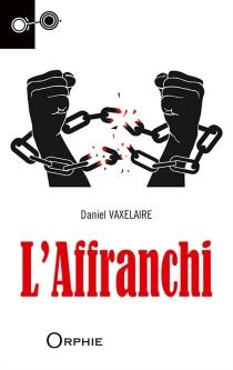 L'affranchi - DanielVaxelaire