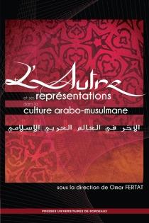 L'autre et ses représentations dans la culture arabo-musulmane -