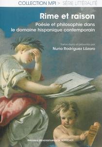 Rime et raison : poésie et philosophie dans le domaine hispanique contemporain - NuriaRodriguez Lazaro