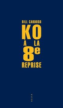 KO à la 8e reprise - BillCardoso