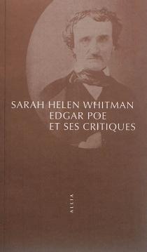 Edgar Poe et ses critiques - Sarah HelenWhitman