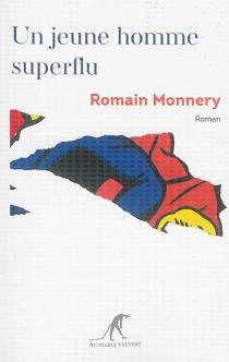 Un jeune homme superflu - RomainMonnery