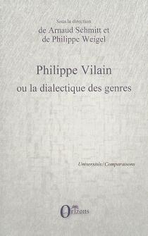 Philippe Vilain ou La dialectique des genres -