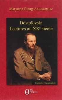 Dostoïevski : lectures au XXe siècle - MarianneAntuszewicz