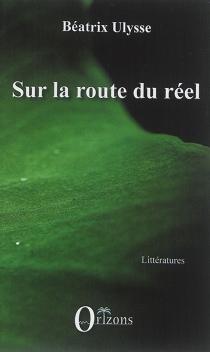 Sur la route du réel - BéatrixUlysse