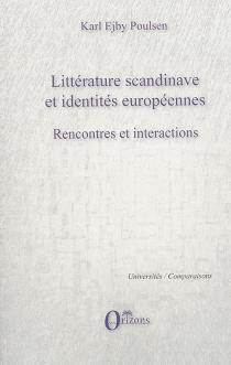 Littérature scandinave et identités européennes : rencontres et interactions - KarlPoulsen