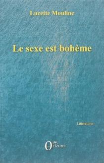 Le sexe est bohème - LucetteMouline