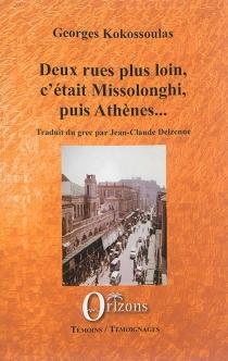 Deux rues plus loin, c'était Missolonghi, puis Athènes... : K 250853 - GeorgesKokossoulas