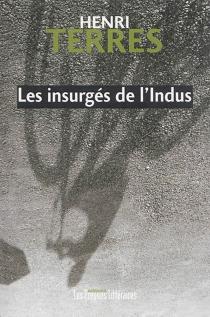 Les insurgés de l'Indus - HenriTerres