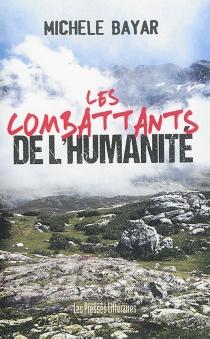 Les combattants de l'humanité : monologue - MichèleBayar