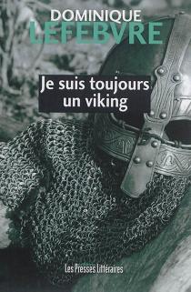 Je suis toujours un Viking - DominiqueLefebvre