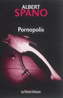Pornopolis - AlbertSpano