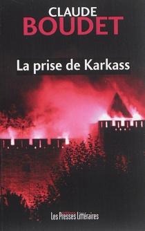 La prise de Karkass - ClaudeBoudet