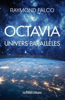 Octavia : univers parallèles - RaymondFalco