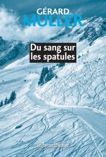 Du sang sur les spatules - GérardMuller